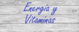 Energía y vitaminas